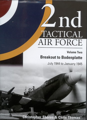 At Last The Second Of Three Volumes On 2nd Tactical Air Force Has Been Released And This One Brings Us Up To New Years Day 1945 Includes All